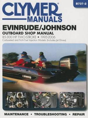 Evinrude/Johnson 85-300 Hp 2-Stroke Outboards – Cl: 1995-2006
