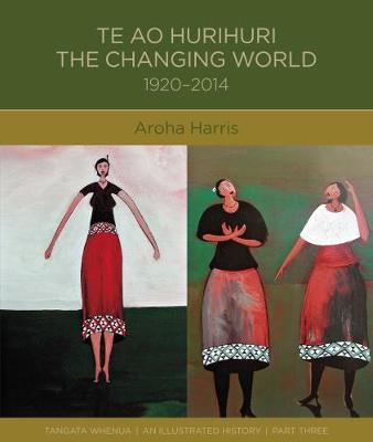 Te Ao Hurihuri: The Changing World 1920-2014: 2018