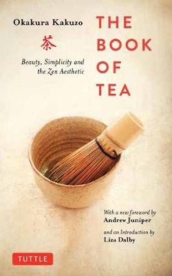 Book of Tea: Beauty, Simplicity and the Zen Aesthetic