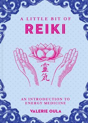Little Bit of Reiki, A: An Introduction to Energy Medicine