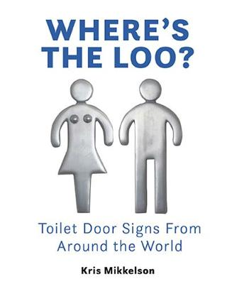 Where's The Loo?: Toilet Door Signs From Around the World