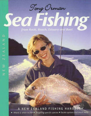 New Zealand Sea Fishing: From Rock, Beach, Estuary and Boat