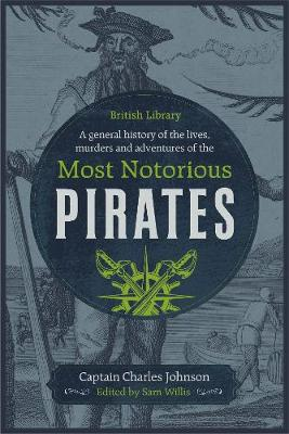 General History Of Lives Murders Adventures Of Most Notorious Pirates