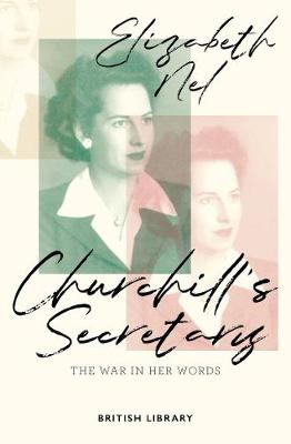 Churchill's Secretary: The War in Her Words