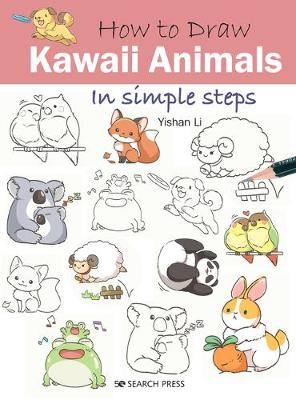 How to Draw: Kawaii Animals: In Simple Steps