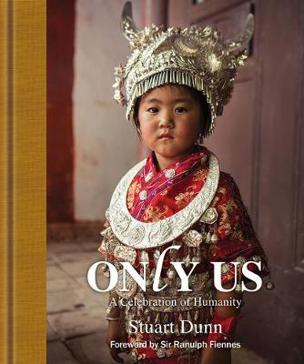Only Us: A Photographic Celebration of Humanity