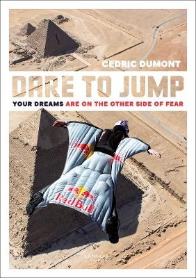 Dare to Jump: Your Dreams Are on the Other Side of Fear