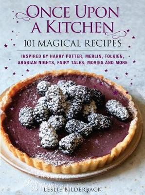 Once Upon a Kitchen: 101 Magical Recipes