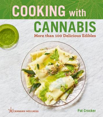 Cooking with Cannabis, Volume 1: More Than 100 Delicious Edibles