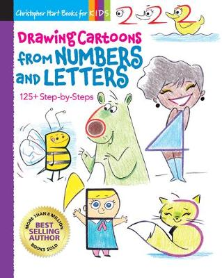 Drawing Cartoons from Numbers and Letters, Volume 5: 125+ Step-By-Steps