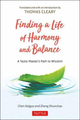 Finding a Life of Harmony and Balance: A Taoist Master's Path to Wisdom