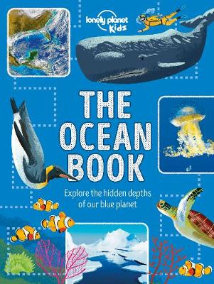 The Ocean Book: Explore the Hidden Depth of Our Blue Planet