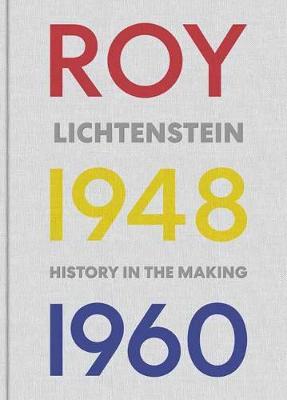 Roy Lichtenstein History In The Making 1948-1960