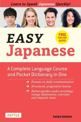 Easy Japanese: A Complete Language Course and Pocket Dictionary in One (Free Online Audio)