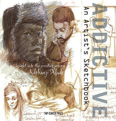 Addictive – An Artist's Sketchbook: Adebanji Alade's Sketches of City Life