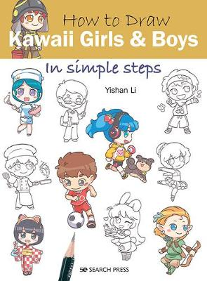 How to Draw: Kawaii Girls and Boys: In Simple Steps