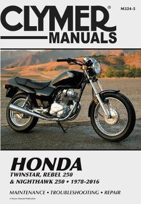 Honda Twinstar, Rebel 250 & Nighthawk 250 1978-2016 Repair Manual