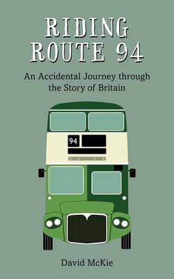 Riding Route 94: An Accidental Journey through the Story of Britain