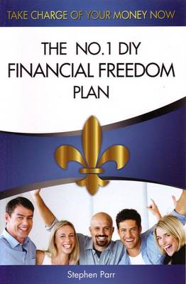 Take Charge of Your Money Now: The No. 1 DIY Financial Freedom Plan