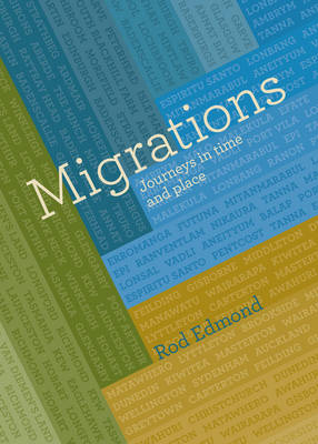 Migrations: Journeys in Time and Place