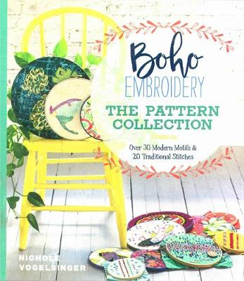 Boho Embroidery: The Pattern Collection: Over 30 Modern Motifs & 50 Traditional Stitches