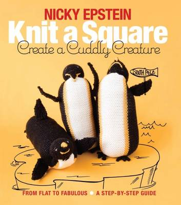 Knit a Square, Create a Cuddly Creature: From Flat to Fabulous – A Step-by-Step Guide