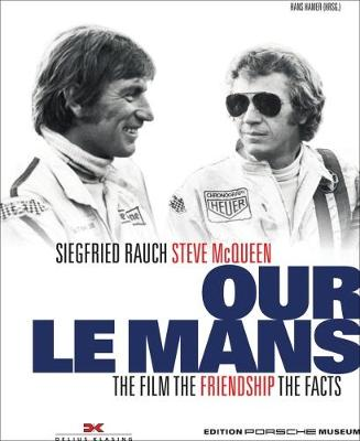 Our le Mans: The Movie the Friendship the Facts