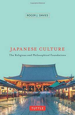 Japanese Culture: The Religious and Philosophical Foundations