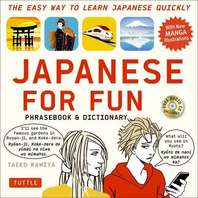 Japanese for Fun Phrasebook & Dictionary: The Easy Way to Learn Japanese Quickly (Includes Free Audio CD Included)