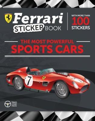 The Most Powerful Sports Cars: Ferrari Sticker Book