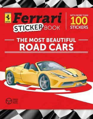 The Most Beautiful Road Cars: Ferrari Sticker Book