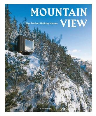 Mountain View: The Perfect Holiday Homes; Nature Retreats Vol. 1