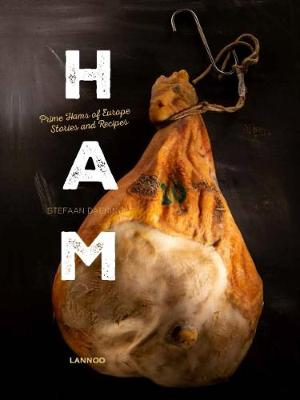 Ham: Prime Hams of Europe Stories and Recipes