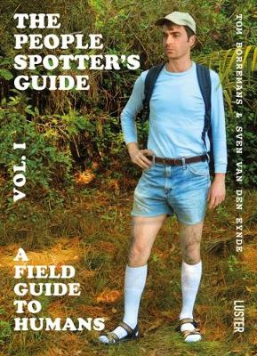 The The People Spotter's Guide Vol. 1: A Field Guide to Humans: 1