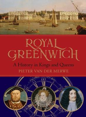 Royal Greenwich: From the Plantagenets to the Windsors