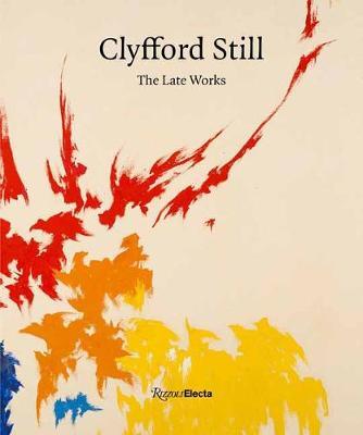 Clyfford Still: The Late Works