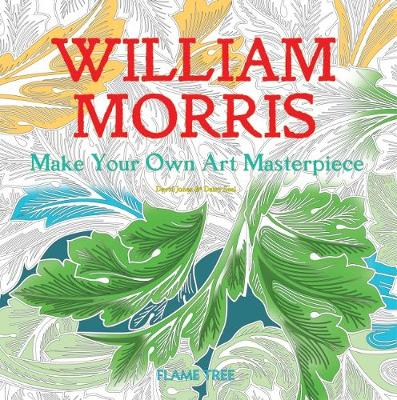 William Morris (Art Colouring Book): Make Your Own Art Masterpiece