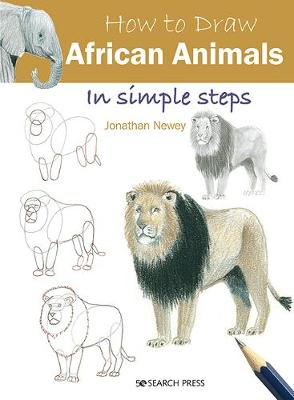 How to Draw: African Animals: In Simple Steps