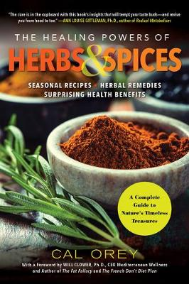 The Healing Powers of Herbs and Spices: A Complete Guide to Natures Timeless Treasures