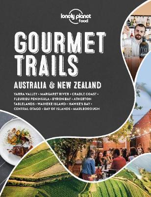 Lonely Planet Gourmet Trails – Australia & New Zealand