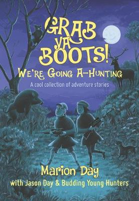 Grab ya boots! We're going a-hunting: A cool collection of adventure stories