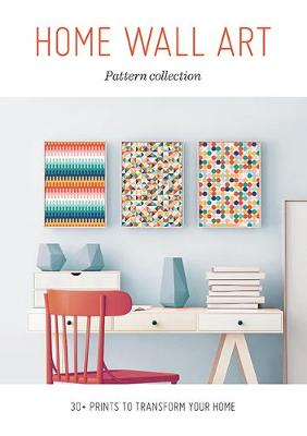 Home Wall Art – Pattern Collection: 30+ Prints to Transform your Home