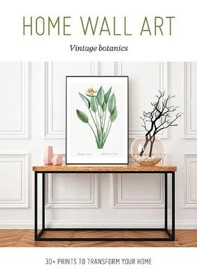 Home Wall Art – Vintage Botanics: 30+ Prints to Transform your Home