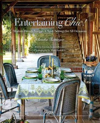 Entertaining Chic!: Modern French Recipes and Table Settings for All Occasions