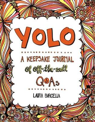 Yolo, Volume 2: A Keepsake Journal of Off-The-Wall Q&as