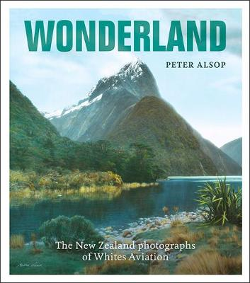 Wonderland: The New Zealand Photography of Whites Aviation