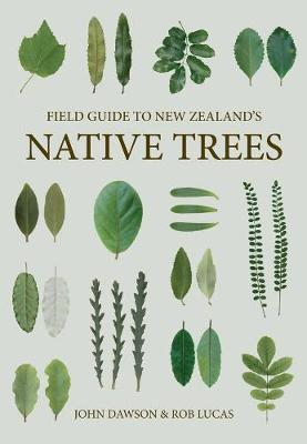 Field Guide to New Zealand Native Trees: Revised edition
