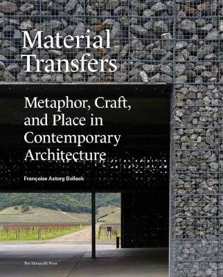 Material Transfers: Metaphor, Craft, and Place in Contemporary Architecture