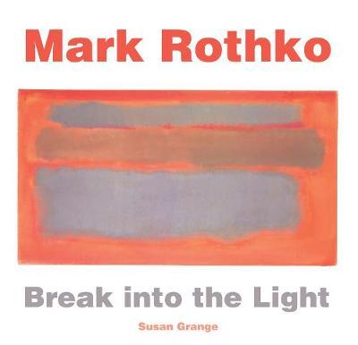 Mark Rothko: Break into the Light
