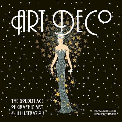 Art Deco: The Golden Age of Graphic Art & Illustration